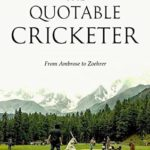 [PDF] [EPUB] The Quotable Cricketer: From Ambrose to Zoehrer Download