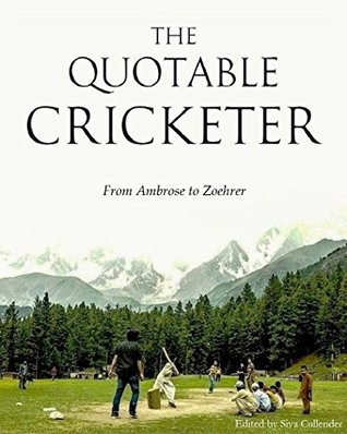 [PDF] [EPUB] The Quotable Cricketer: From Ambrose to Zoehrer Download by Siva Cullender