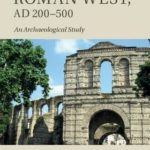 [PDF] [EPUB] The Roman West, Ad 200-500: An Archaeological Study Download