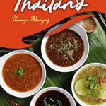 [PDF] [EPUB] The Sauces of Thailand: Spice Up Your Life with Thai Dipping Sauces, Salsas, Vinaigrettes, and Much More (Thai Cookbook) Download