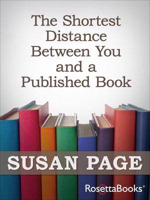 [PDF] [EPUB] The Shortest Distance Between You and a Published Book Download by Susan Page