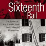[PDF] [EPUB] The Sixteenth Rail: The Evidence, the Scientist, and the Lindbergh Kidnapping Download