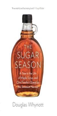 [PDF] [EPUB] The Sugar Season: A Year in the Life of Maple Syrup, and One Family's Quest for the Sweetest Harvest Download by Douglas Whynott