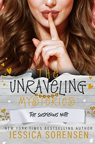 [PDF] [EPUB] The Suspicious Note (The Unraveling Mysteries Book 4) Download by Jessica Sorensen