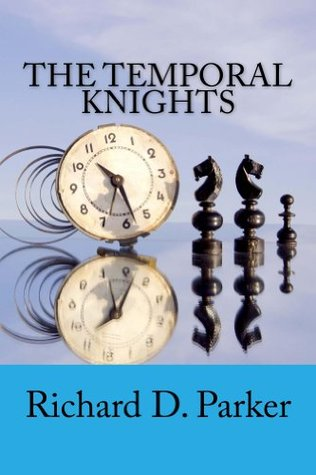 [PDF] [EPUB] The Temporal Knights Download by Richard D.  Parker