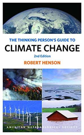 [PDF] [EPUB] The Thinking Person's Guide to Climate Change: Second Edition Download by Robert Henson