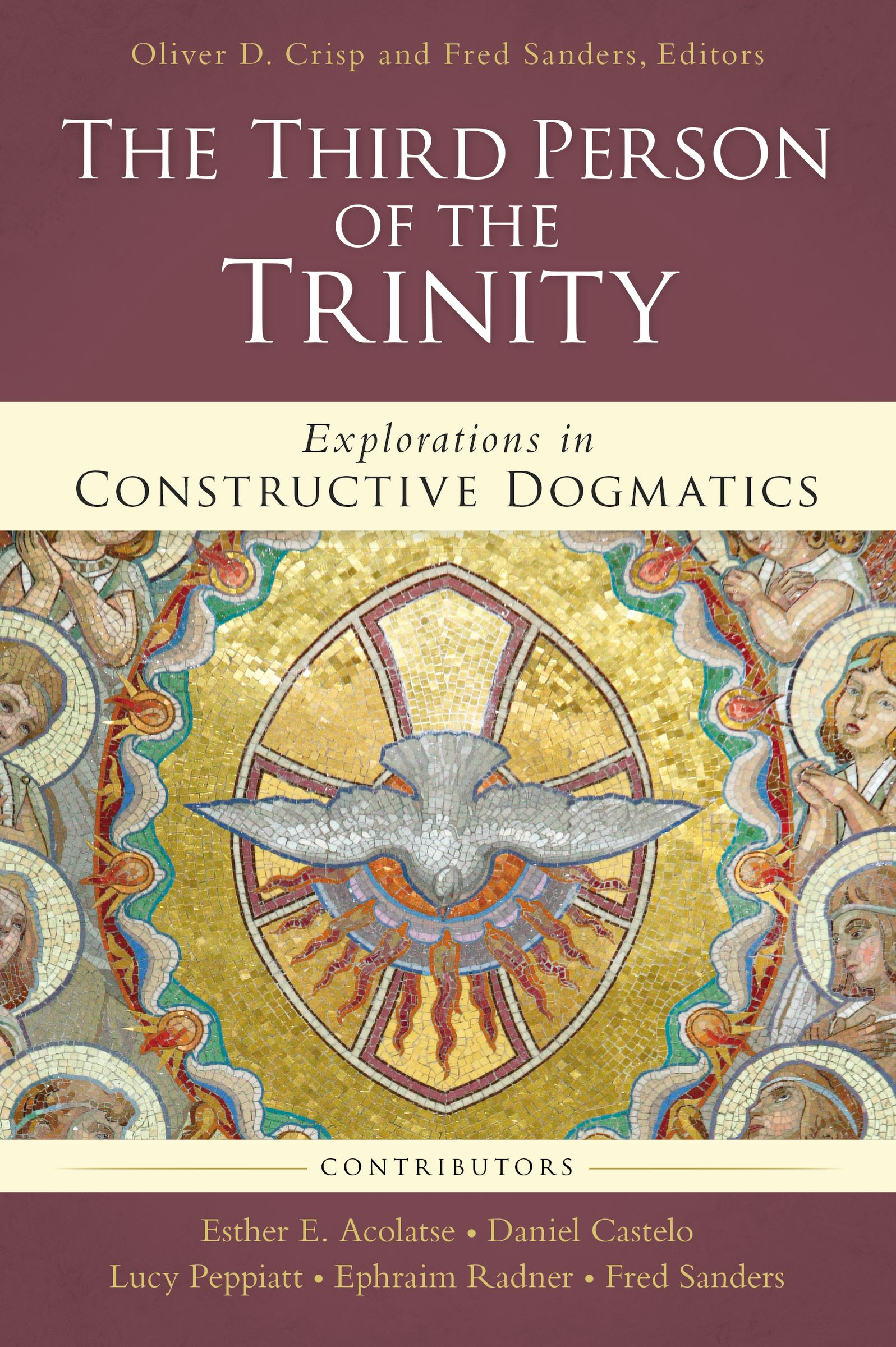[PDF] [EPUB] The Third Person of the Trinity: Explorations in Constructive Dogmatics Download by Oliver D Crisp