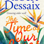 [PDF] [EPUB] The Time of Our Lives: Growing Older Well Download