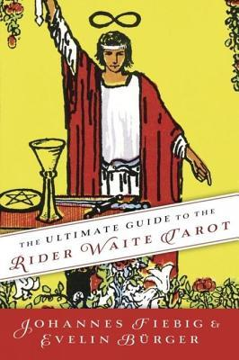 [PDF] [EPUB] The Ultimate Guide to the Rider Waite Tarot Download by Johannes Fiebig