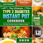 [PDF] [EPUB] The Ultimate Type 2 Diabetes Instant Pot Cookbook 2020: 500 Affordable, Easy and Healthy Recipes with 21-Day Type 2 Diabetes Meal Plan for Your Favorite Electric Pressure Cooker Download