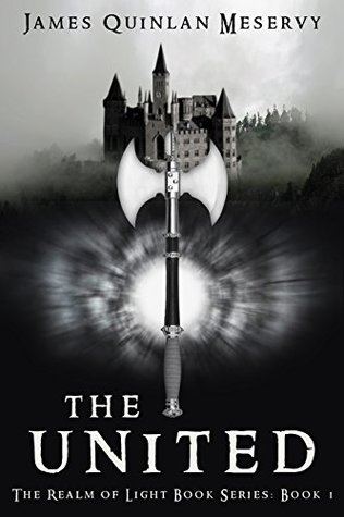 [PDF] [EPUB] The United (The Realm of Light, #1) Download by James Quinlan Meservy