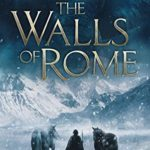 [PDF] [EPUB] The Walls of Rome: '… not only have we scaled the mighty Alps, I believe we have climbed the very walls of Rome' – Hannibal Download