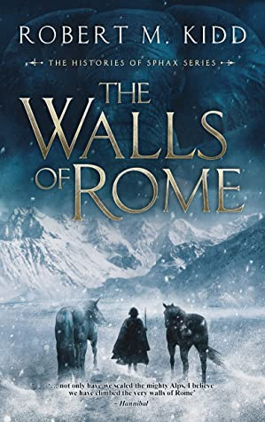 [PDF] [EPUB] The Walls of Rome: '… not only have we scaled the mighty Alps, I believe we have climbed the very walls of Rome' – Hannibal Download by Robert M. Kidd
