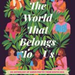[PDF] [EPUB] The World That Belongs To Us: An Anthology of Queer Poetry from South Asia Download