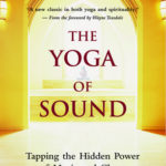 [PDF] [EPUB] The Yoga of Sound: Tapping the Hidden Power of Music and Chant Download