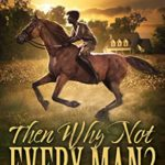 [PDF] [EPUB] Then Why Not Every Man? Download