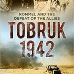 [PDF] [EPUB] Tobruk 1942: Rommel and the Defeat of the Allies Download