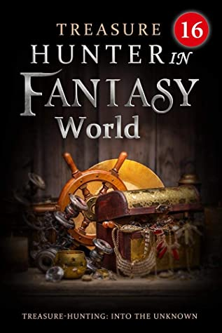 [PDF] [EPUB] Treasure Hunter in Fantasy World 16: The Unexpected Opponent Download by Mobo Reader
