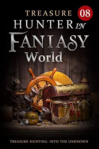 [PDF] [EPUB] Treasure Hunter in Fantasy World 8: Treasures Of King Level (Adventure to be the Strongest LitRPG) Download by Mobo Reader