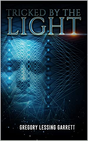 [PDF] [EPUB] Tricked by the Light Download by Gregory Garrett