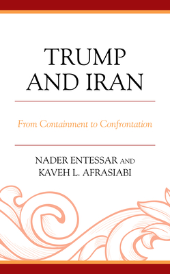 [PDF] [EPUB] Trump and Iran: From Containment to Confrontation Download by Nader Entessar