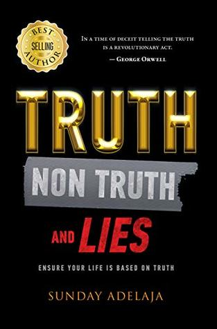 [PDF] [EPUB] Truth, Non-Truth and Lies Download by Sunday Adelaja