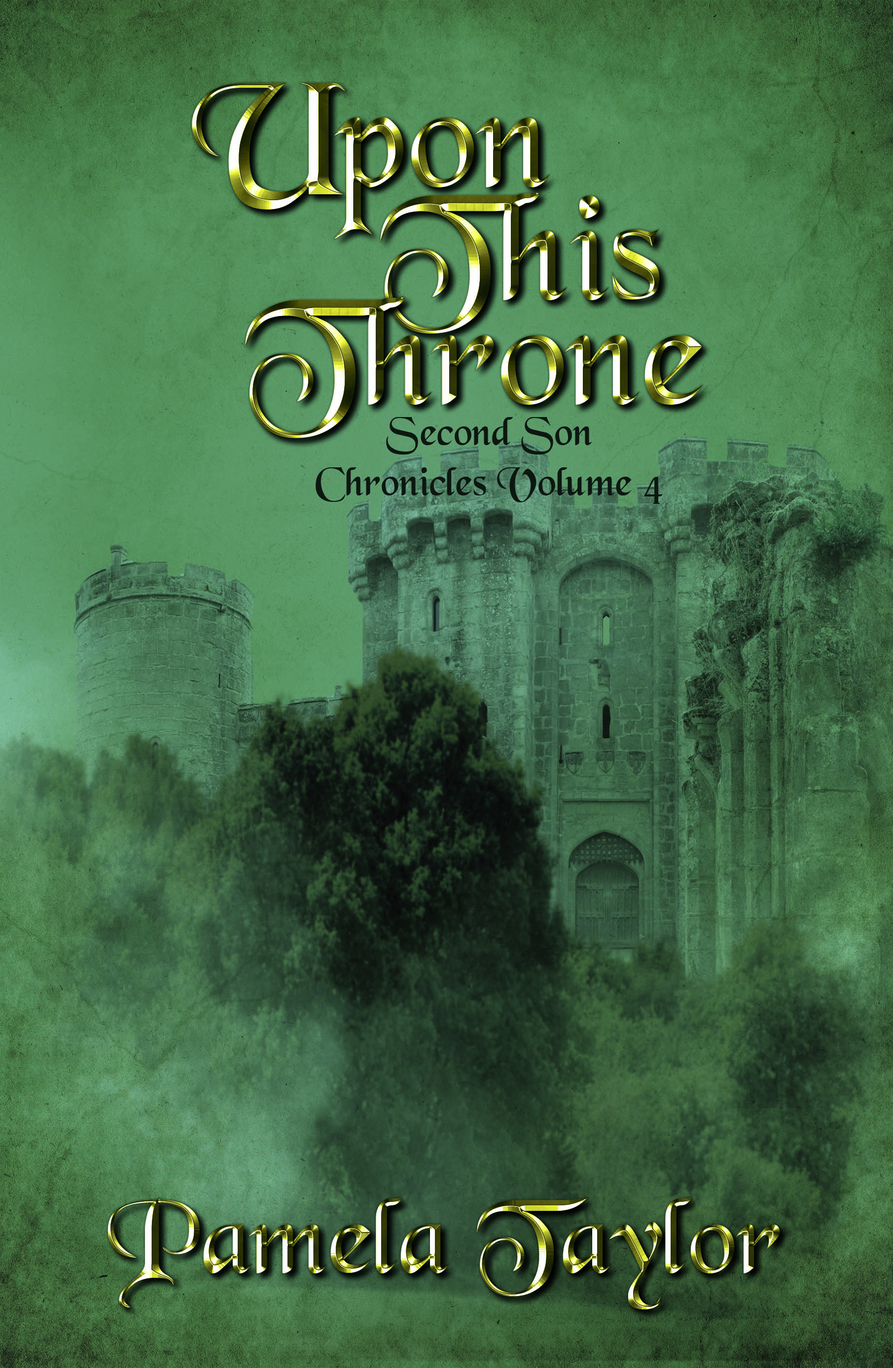 [PDF] [EPUB] Upon This Throne (Second Son Chronicles #4) Download by Pamela   Taylor