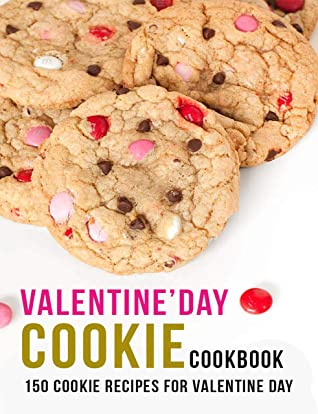[PDF] [EPUB] Valentine'Day Cookie Cookbook: 150 Cookie Recipes For Valentine Day Download by Andy Sutton