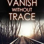 [PDF] [EPUB] Vanish without Trace (DI Mike Nash #2) Download