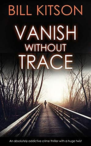 [PDF] [EPUB] Vanish without Trace (DI Mike Nash #2) Download by Bill Kitson