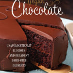 [PDF] [EPUB] Vegan Chocolate: Unapologetically Luscious and Decadent Dairy-Free Desserts Download