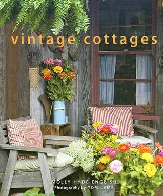 [PDF] [EPUB] Vintage Cottages Download by Molly Hyde English