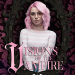 [PDF] [EPUB] Visions of the Vampire (Born of Blood, #2) Download