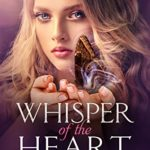 [PDF] [EPUB] WHISPER OF THE HEART (THE COMING KING Book 1) Download