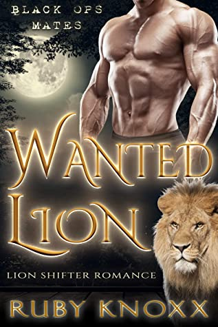 [PDF] [EPUB] Wanted Lion: Lion Shifter Romance (Black Ops Mates Book 6) Download by Ruby Knoxx