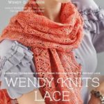 [PDF] [EPUB] Wendy Knits Lace: Essential Techniques and Patterns for Irresistible Everyday Lace Download