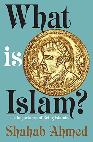 [PDF] [EPUB] What Is Islam?: The Importance of Being Islamic Download by Shahab Ahmed
