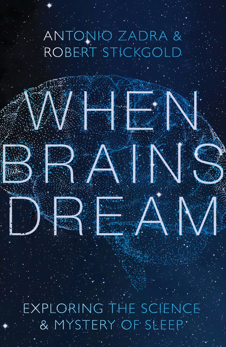 [PDF] [EPUB] When Brains Dream: Exploring the Science and Mystery of Sleep Download by Antonio Zadra