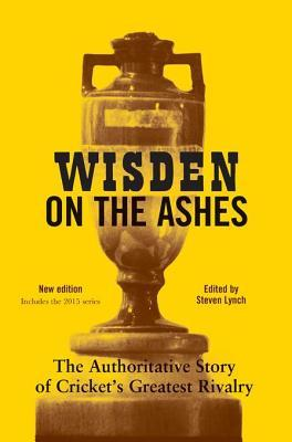 [PDF] [EPUB] Wisden on the Ashes: The Authoritative Story of Cricket's Greatest Rivalry Download by Steven Lynch
