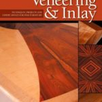 [PDF] [EPUB] Woodworker's Guide to Veneering and Inlay: Techniques, Projects and Expert Advice for Fine Furniture Download