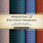 [PDF] [EPUB] Writing the Fiction Series: The Complete Guide for Novels and Novellas Download