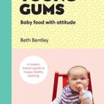[PDF] [EPUB] Young Gums: Baby Food with Attitude: A Modern Mama's Guide to Happy, Healthy Weaning Download