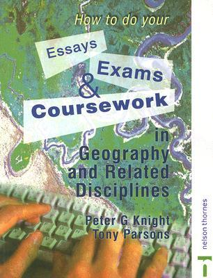[PDF] [EPUB] How to Do Your Essays, Exams and Coursework in Geography and Related Disciplines Download by Peter G. Knight