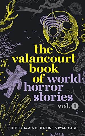 [PDF] [EPUB] The Valancourt Book of World Horror Stories, Volume 1 Download by James D. Jenkins